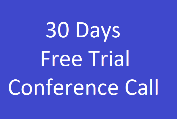 30 Days FREE conference call - Trial Offer